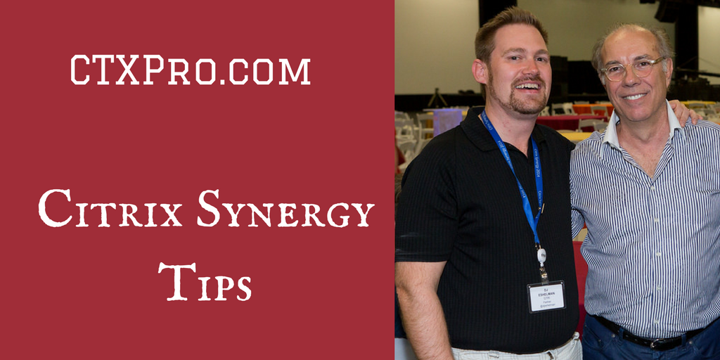 Citrix Synergy Tips - picture with DJ Eshelman and Mark Templeton from Synergy 2016