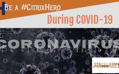 Be A Citrix Hero During the Coronavirus COVID-19 Outbreak